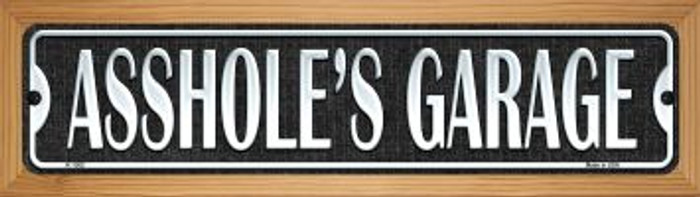 Asshole's Garage Novelty Wood Mounted Small Metal Street Sign WB-K-1362