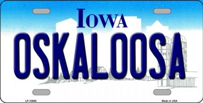 Oskaloosa Iowa Novelty Metal Vanity License Plate Tag LP-10948