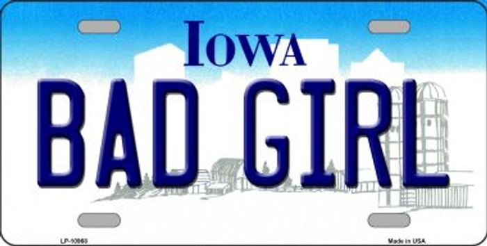 Bad Girl Iowa Novelty Metal Vanity License Plate Tag LP-10968