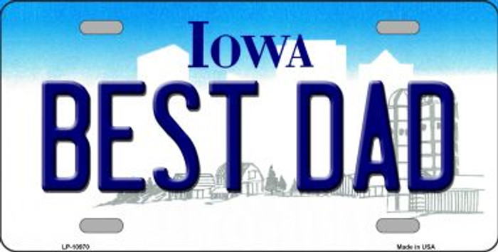 Best Dad Iowa Novelty Metal Vanity License Plate Tag LP-10970