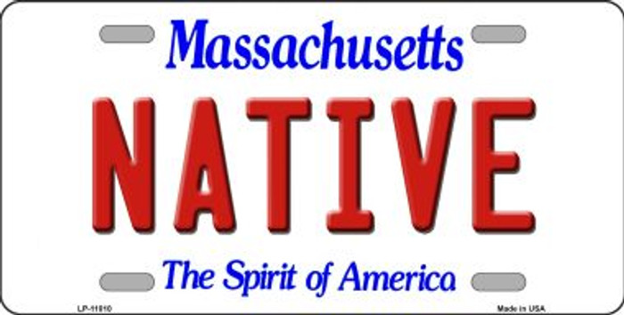 Native Massachusetts Novelty Metal Vanity License Plate Tag LP-11010