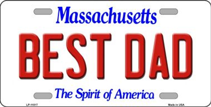 Best Dad Massachusetts Novelty Metal Vanity License Plate Tag LP-11017