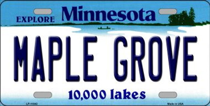 Maple Grove Minnesota Novelty Metal Vanity License Plate Tag LP-11042