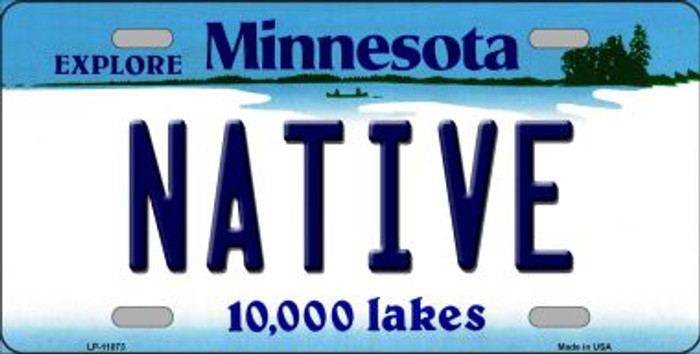 Native Minnesota Novelty Metal Vanity License Plate Tag LP-11073