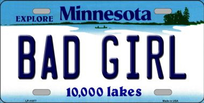 Bad Girl Minnesota Novelty Metal Vanity License Plate Tag LP-11077