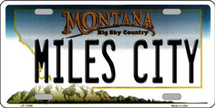 Miles City Montana Novelty Metal Vanity License Plate Tag LP-11099