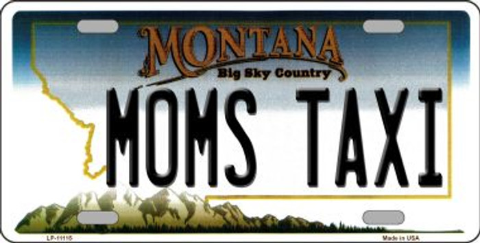Moms Taxi Montana Novelty Metal Vanity License Plate Tag LP-11115