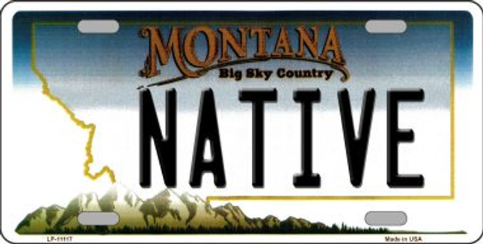 Native Montana Novelty Metal Vanity License Plate Tag LP-11117