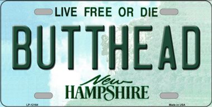 Butthead New Hampshire Novelty Metal Vanity License Plate Tag LP-12164