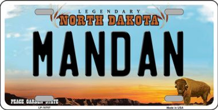 Mandan North Dakota Novelty Metal Vanity License Plate Tag LP-10707
