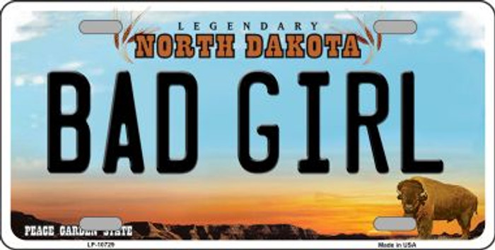Bad Girl North Dakota Novelty Metal Vanity License Plate Tag LP-10729