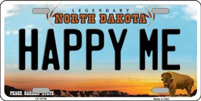 Happy Me North Dakota Novelty Metal Vanity License Plate Tag LP-10738