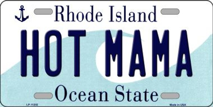 Hot Mama Rhode Island Novelty Metal Vanity License Plate Tag LP-11202