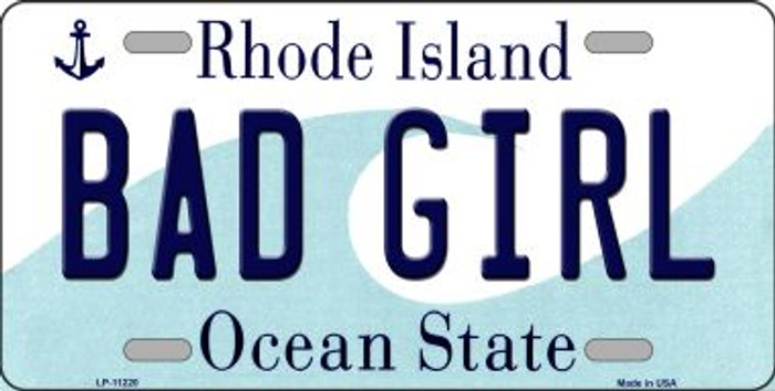 Bad Girl Rhode Island Novelty Metal Vanity License Plate Tag LP-11220