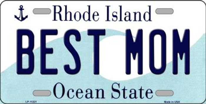 Best Mom Rhode Island Novelty Metal Vanity License Plate Tag LP-11221