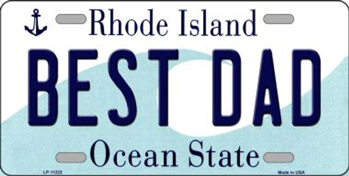 Best Dad Rhode Island Novelty Metal Vanity License Plate Tag LP-11222