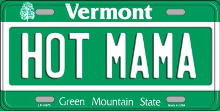 Hot Mama Vermont Novelty Metal Vanity License Plate Tag LP-10678
