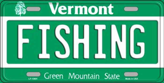 Fishing Vermont Novelty Metal Vanity License Plate Tag LP-10681