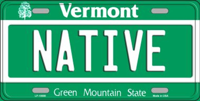 Native Vermont Novelty Metal Vanity License Plate Tag LP-10688