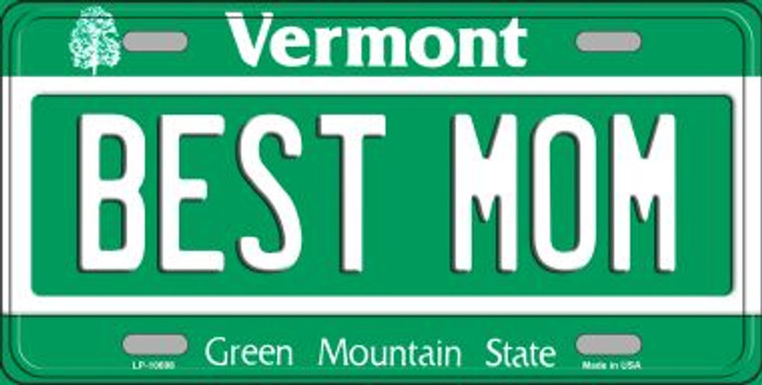 Best Mom Vermont Novelty Metal Vanity License Plate Tag LP-10698
