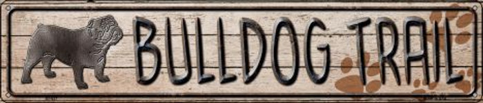 Bulldog Trail Novelty Metal Street Sign ST-037