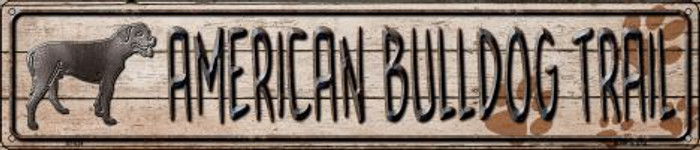 American Bulldog Trail Novelty Metal Street Sign ST-039