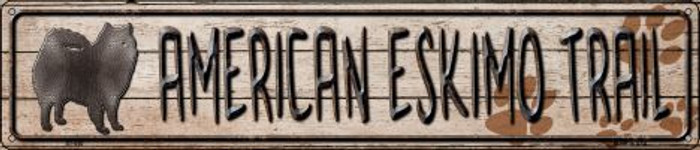 American Eskimo Trail Novelty Metal Street Sign ST-040