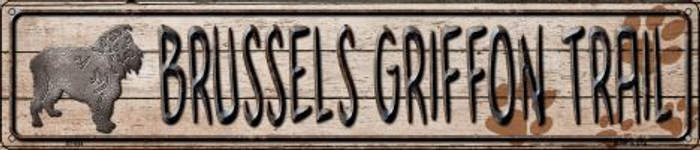 Brussels Griffon Trail Novelty Metal Street Sign ST-044