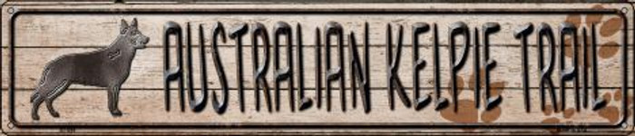 Australian Kelpie Trail Novelty Metal Street Sign ST-099