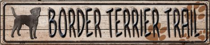 Border Terrier Trail Novelty Metal Street Sign ST-479
