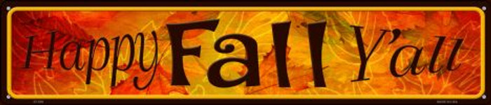 Happy Fall Yall Novelty Metal Street Sign ST-509
