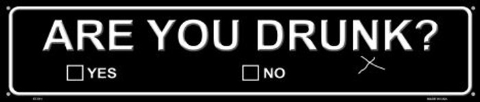 Are You Drunk Novelty Metal Street Sign ST-511