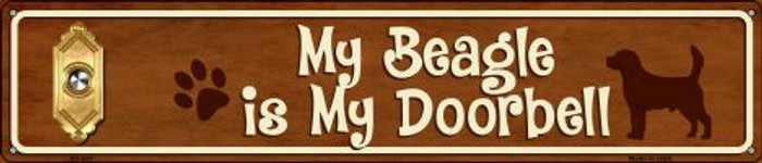 Beagle Is My Doorbell Novelty Metal Street Sign ST-627