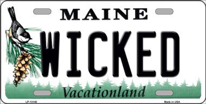 Wicked Maine Novelty Metal License Plate Tag LP-13148