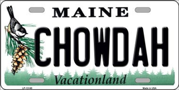 Chowdah Maine Novelty Metal License Plate Tag LP-13149