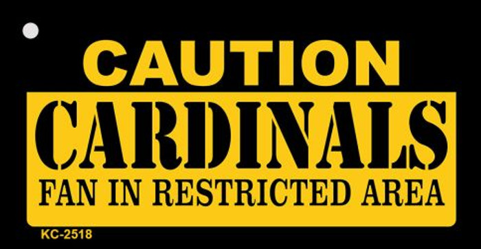 Caution Cardinals Fan Area Novelty Metal Key Chain KC-2518