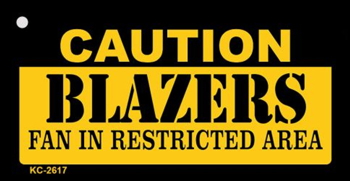 Caution Blazers Fan Area Novelty Metal Key Chain KC-2617