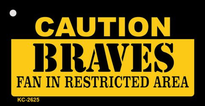Caution Braves Fan Area Novelty Metal Key Chain KC-2625