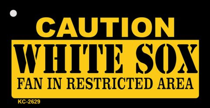 Caution White Sox Fan Area Novelty Metal Key Chain KC-2629