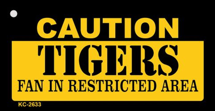 Caution Tigers Fan Area Novelty Metal Key Chain KC-2633