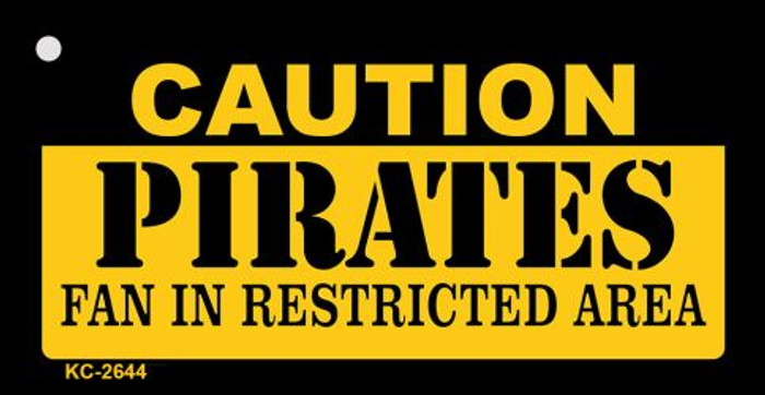 Caution Pirates Fan Area Novelty Metal Key Chain KC-2644