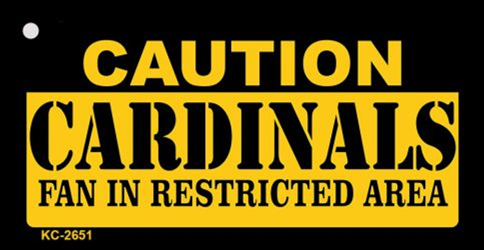 Caution Cardinals Fan Area Novelty Metal Key Chain KC-2651