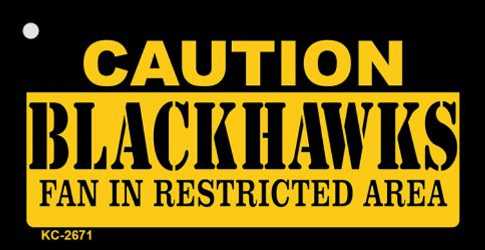 Caution Blackhawks Fan Area Novelty Metal Key Chain KC-2671