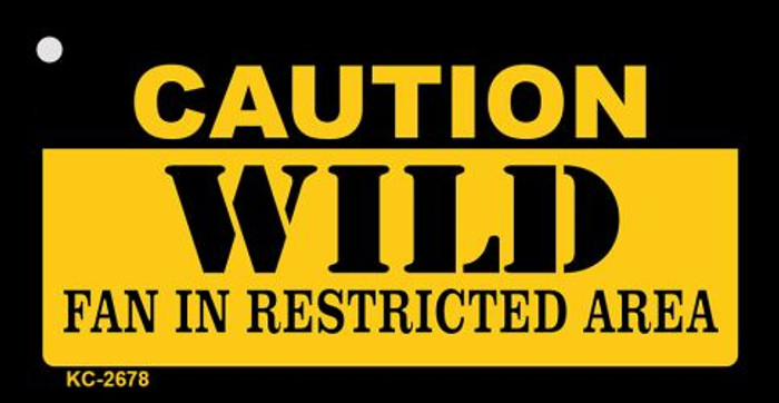 Caution Wild Fan Area Novelty Metal Key Chain KC-2678