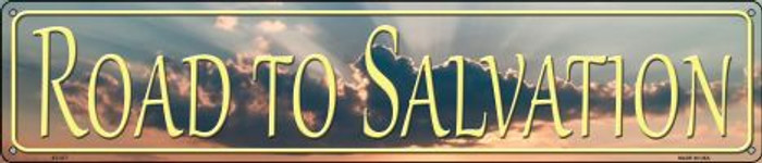 Road To Salvation Novelty Metal Street Sign ST-377