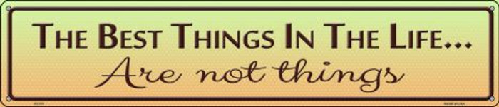 Best Things In Life Novelty Metal Street Sign ST-379