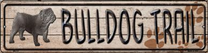 Bulldog Trail Novelty Mini Metal Street Sign MK-037