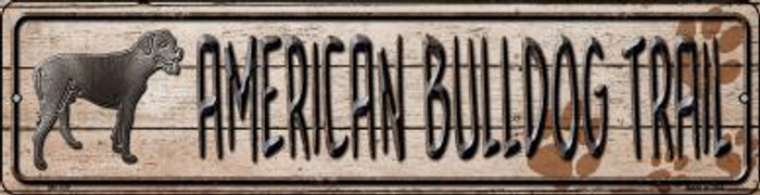 American Bulldog Trail Novelty Mini Metal Street Sign MK-039