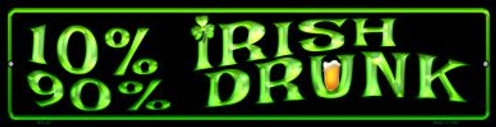 10% Irish 90% Drunk Novelty Mini Metal Street Sign MK-427