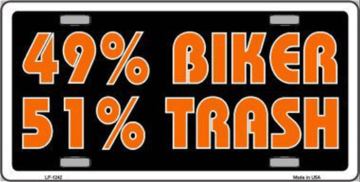 49% Biker 51% Trash Novelty Metal License Plate